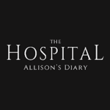 The Hospital: Allisons Diary
